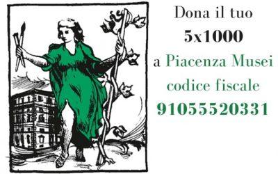 Perchè destinare il 5×1000 a Piacenza Musei
